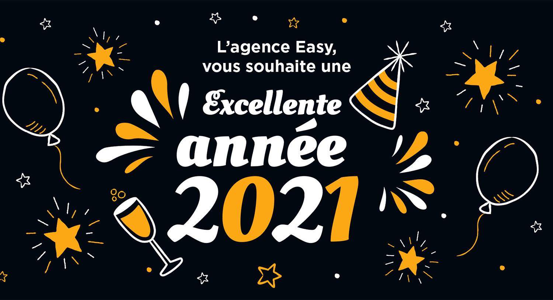 L'agence Easy vous souhaite une excellente année 2021